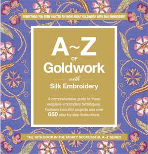 A-Z Series: Goldwork and Silk Embroidery
