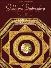 Mary Brown Goldwork Embroidery Designs and Projects