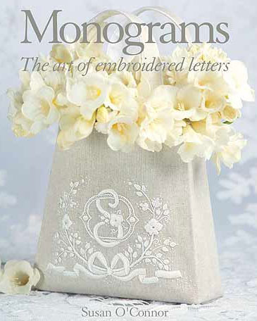 Monograms: The Art of Embroidered Letters, by Susan O'Connor