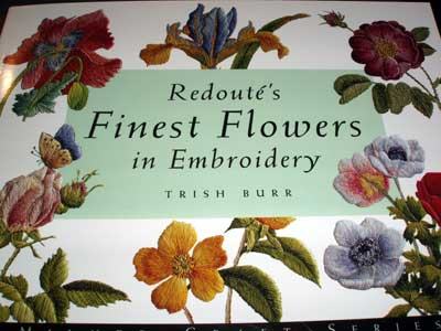 Embroidery Book Review: REDOUTE's Finest Flowers in Embroidery by ...
