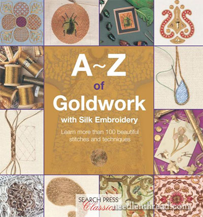 A-Z of Goldwork with Silk Embroidery by Search Press