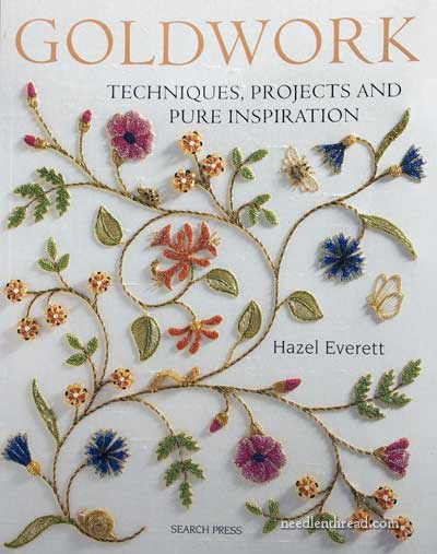 Goldwork Techniques, Projects and Pure Inspiration by Hazel Everett