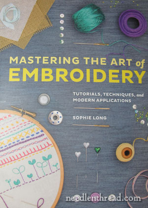 Mastering the Art of Hand Embroidery by Sophie Long
