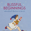 Blissful Beginnings