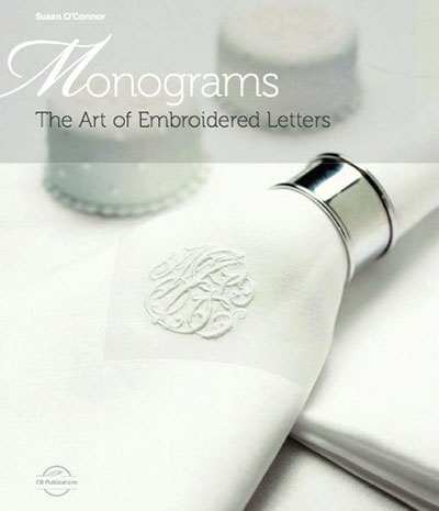 Monograms: The Art of Embroidered Lettering by Susan O'Connor