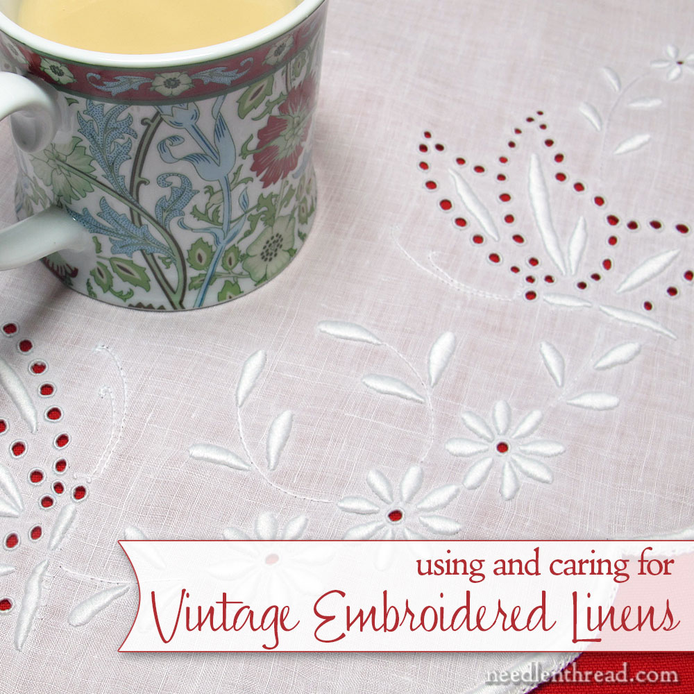 Using & Caring for Vintage Embroidered Linens