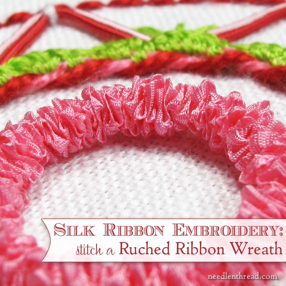 Silk Ribbon Embroidery: Ruched Silk Ribbon Wreath or Ring