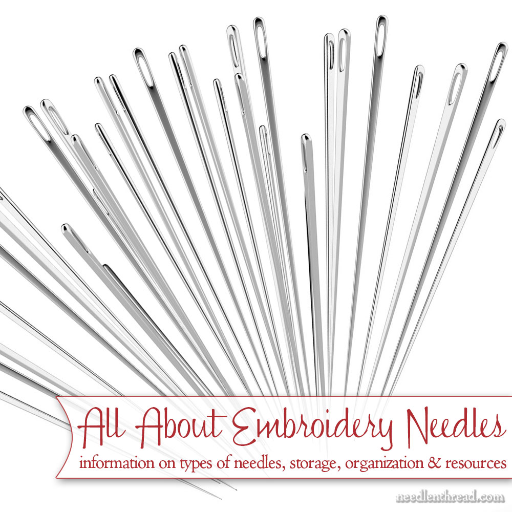 All About Embroidery Needles  Types Storage Amp Resources