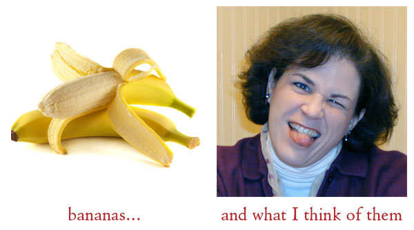 I don't like bananas