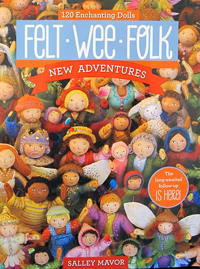 Felt Wee Folk: New Adventures - by Salley Mavor