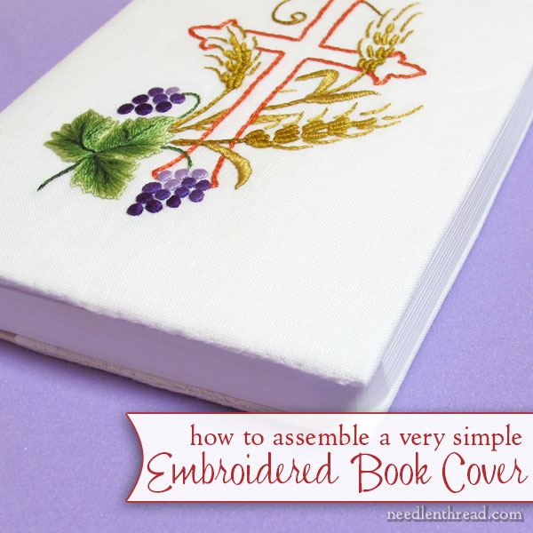 Embroidered Book Cover Tutorial ~ Embroidered book cover assembly needlenthread