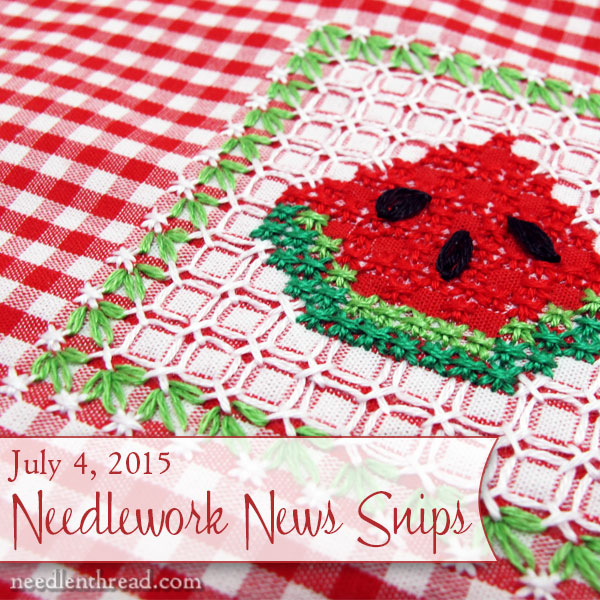 Needlework News Snips - July 4, 2015