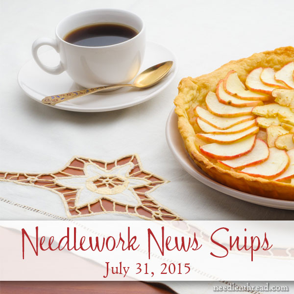 Needlework News Snips - July, 2015