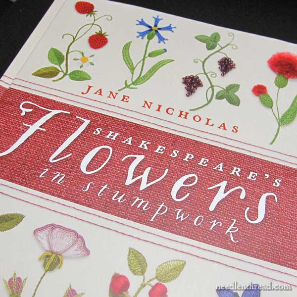 Shakespeare's Flowers in Stumpwork by Jane Nicholas, reviewed on Needle 'n Thread