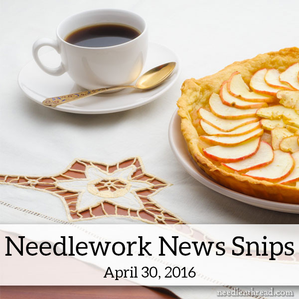 Needlework News Snips - April 30, 2016