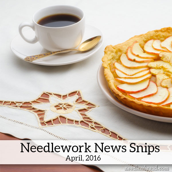 Needlework News Snips - April, 2016