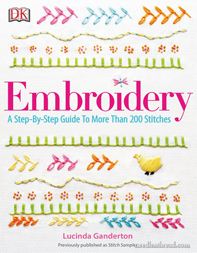 Embroidery: Step-by-Step Guide to More Than 200 Stitches
