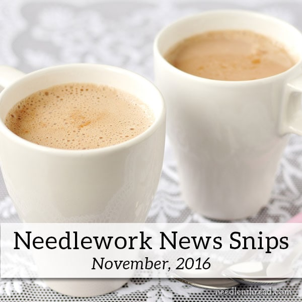 Needlework News Snips - November, 2016
