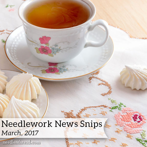 Needlework News Snips, March, 2017