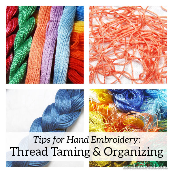 Hand Embroidery Tips - Thread Taming & Organizing