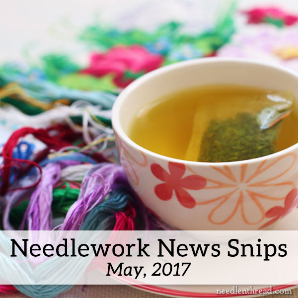 Needlework News Snips, May 2017