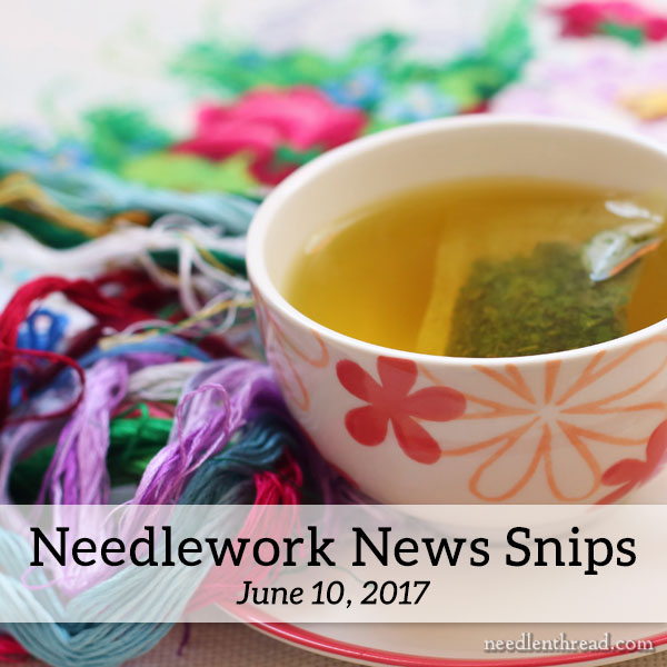 Needlework News Snips, June 10, 2017