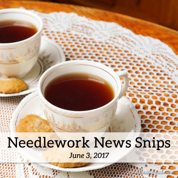 Needlework News Snips, June 2017