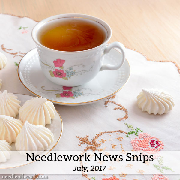 Needlework News Snips - July, 2017