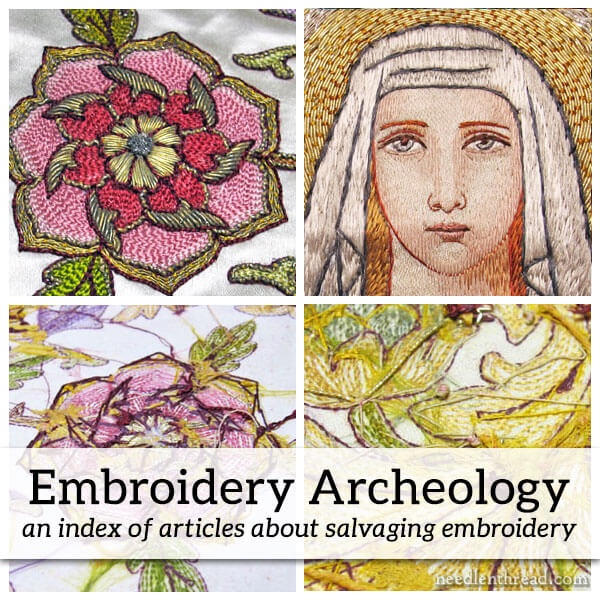 Embroidery Archeology Index: A series of articles on salvaging embroidery
