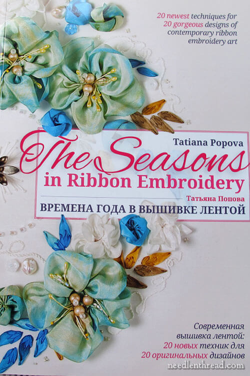 Seasons in Ribbon Embroidery by Tatiana Popova