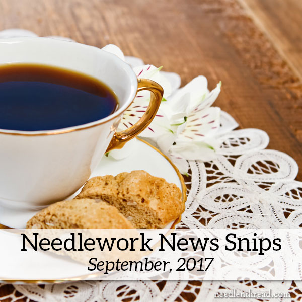 Needlework News Snips September 2017