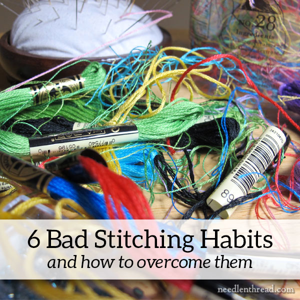 6 bad Stitching Habits and how to overcome them