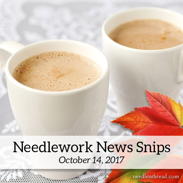 Needlework News Snips: October 14, 2017