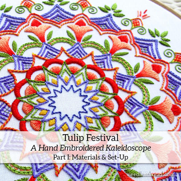 Tulip Festival: A Hand Embroidered Kaleidoscope Step-by-Step - getting started