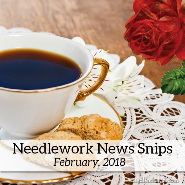Needlework News Snips February 2018