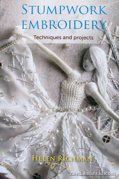 Stumpwork Embroidery: Techniques & Projects by Helen Richman