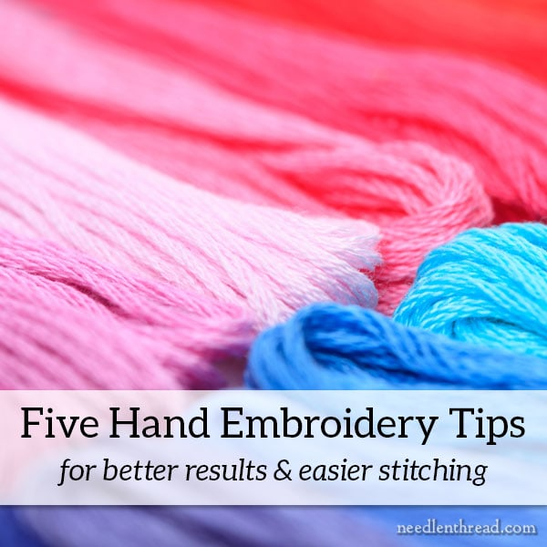 Five Hand Embroidery Tips Better Results Easier Stitching