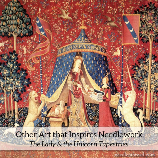 Other Art that Inspires Needlework - Lady & The Unicorn Tapestries