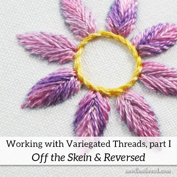 How to Use Variegated Threads for Hand Embroidery, Part I