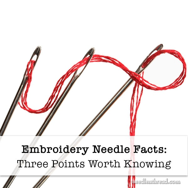 Embroidery Needle Facts: Three Points worth Knowing