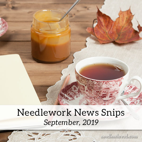 Needlework News Snips for September, 2019