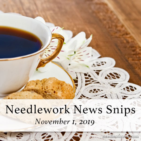 Needlework News Snips for November, 2019