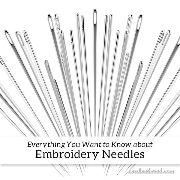 Embroidery Needles for Newbies and Beyond