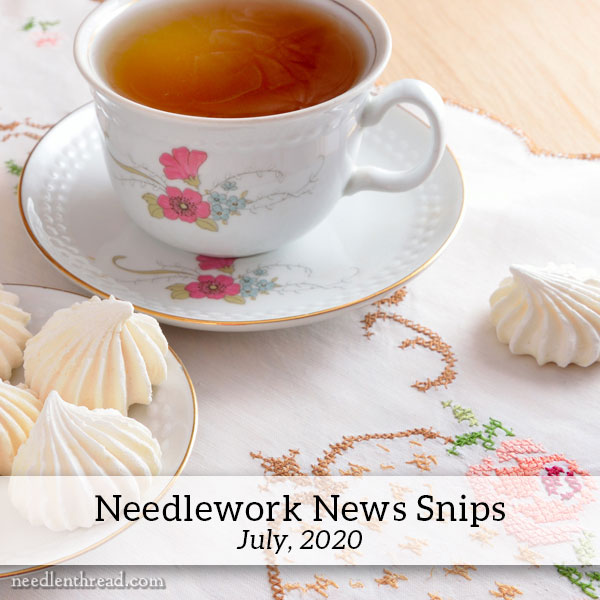 Needlework News Snips, July 2020