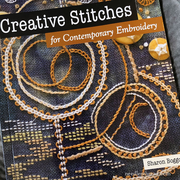 Creative Stitches for Contemporary Embroidery by Sharon Boggon