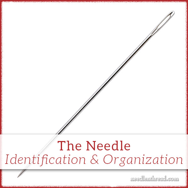 Embroidery Needles: Identification & Organization on Needle 'n Thread