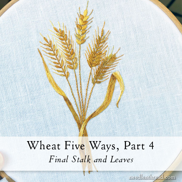 How to Embroider Wheat 5 Ways: satin stitch, long & short stitch