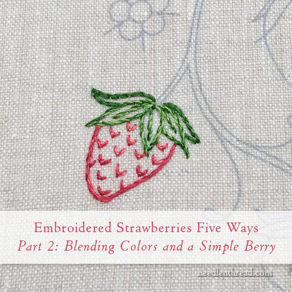 Embroidering Strawberries: Tutorial for five ways to stitch strawberries