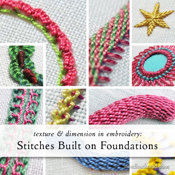 Embroidery Stitches built on Foundations: Texture & Dimension