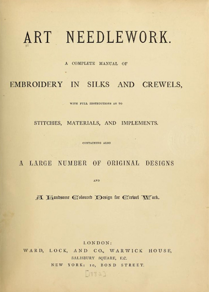Art Needlework: A Complete Manual of Embroidery in Silks & Crewels